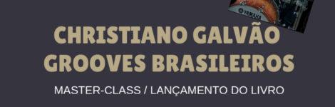 MASTER CLASS DE BATERIA COM CHRISTIANO GALVÃO !!!